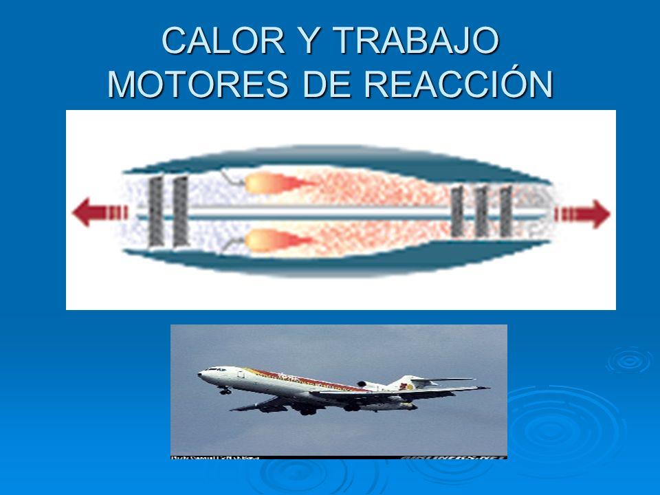 CALOR Y TRABAJO MOTORES DE REACCIÓN