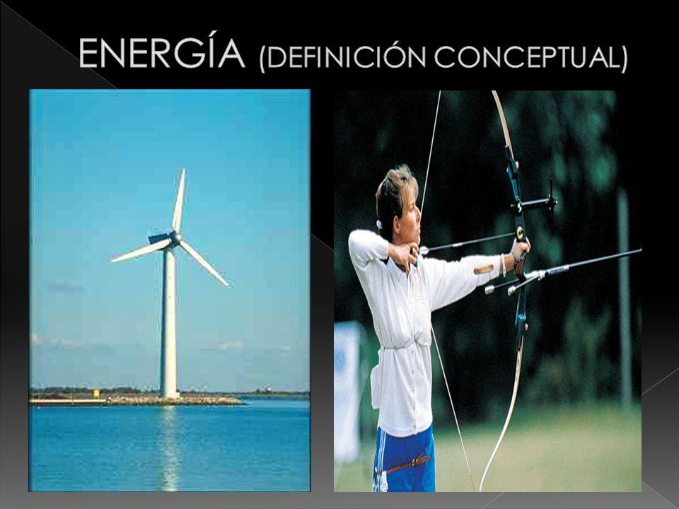 ENERGÍA (DEFINICIÓN CONCEPTUAL)