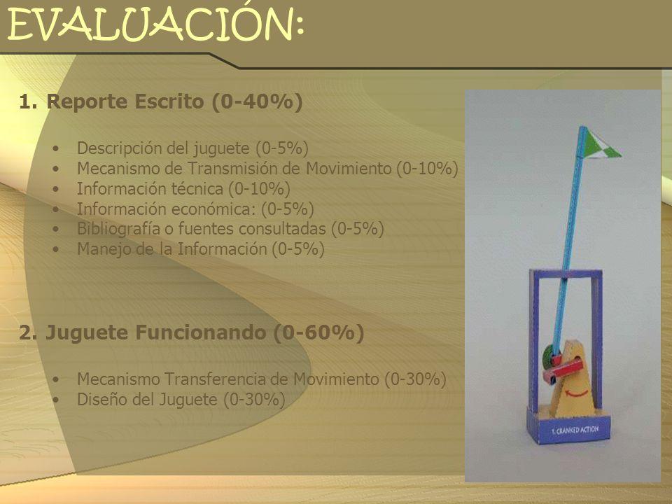 EVALUACIÓN: Reporte Escrito (0-40%) Juguete Funcionando (0-60%)