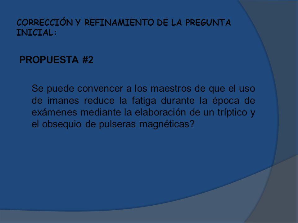 CORRECCIÓN Y REFINAMIENTO DE LA PREGUNTA INICIAL: