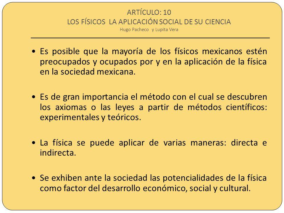ARTÍCULO: 10 LOS FÍSICOS LA APLICACIÓN SOCIAL DE SU CIENCIA Hugo Pacheco y Lupita Vera