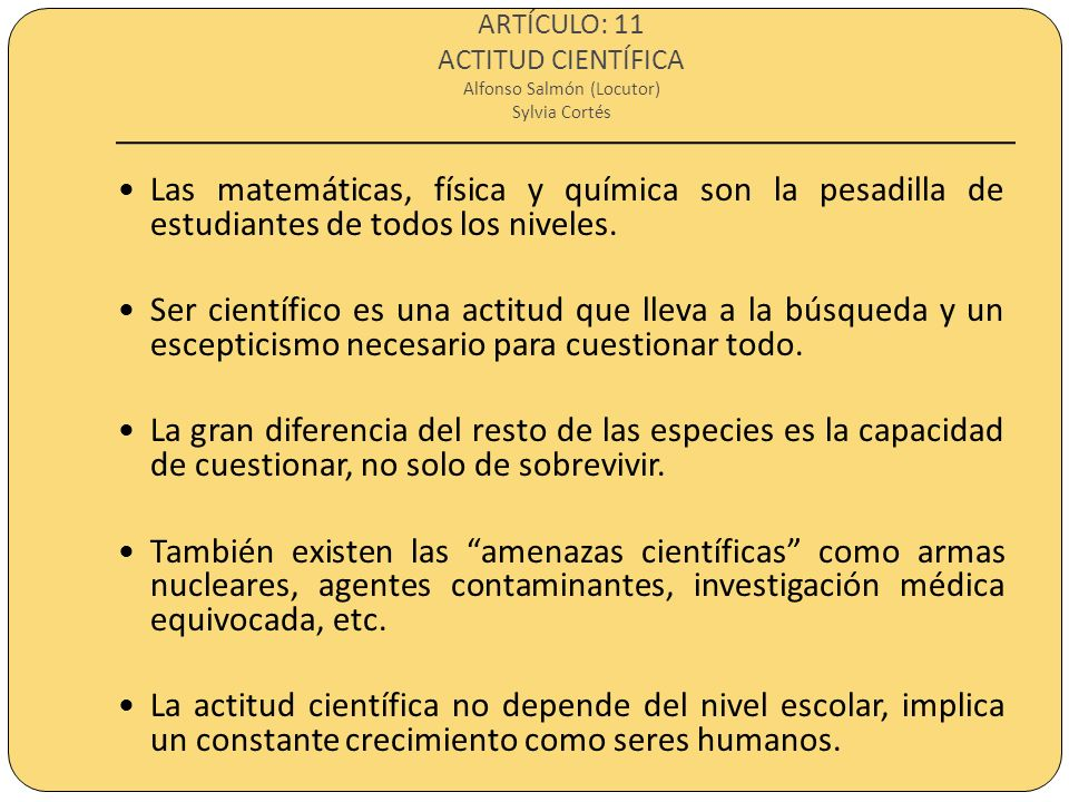 ARTÍCULO: 11 ACTITUD CIENTÍFICA Alfonso Salmón (Locutor) Sylvia Cortés