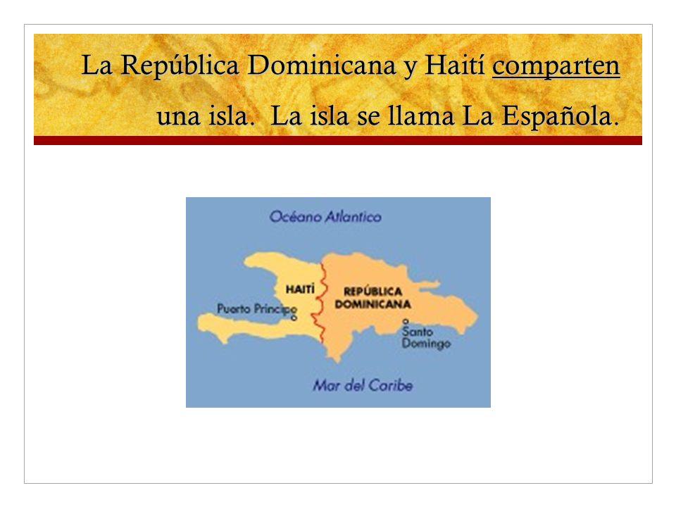 La República Dominicana y Haití comparten una isla