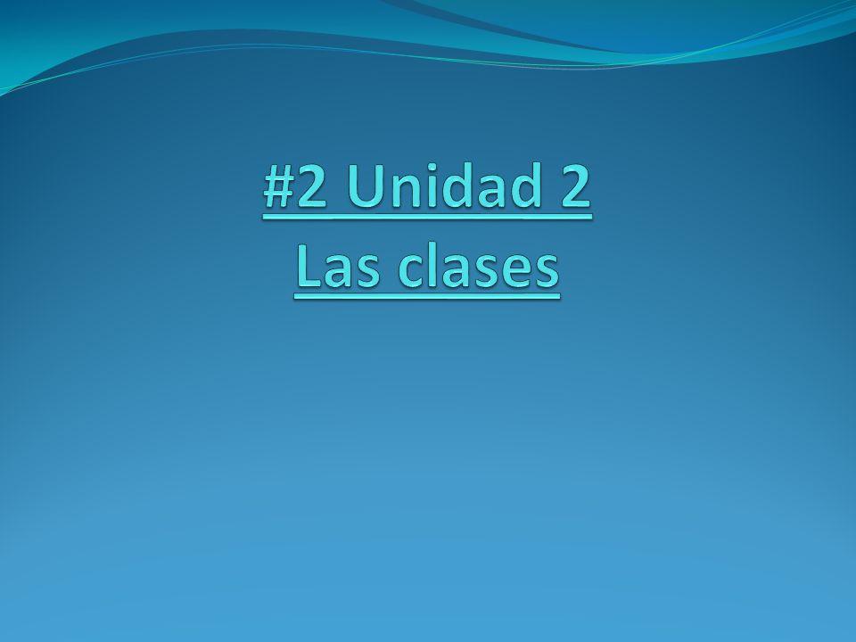 #2 Unidad 2 Las clases