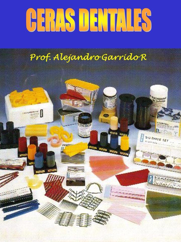 CERAS DENTALES Prof. Alejandro Garrido R