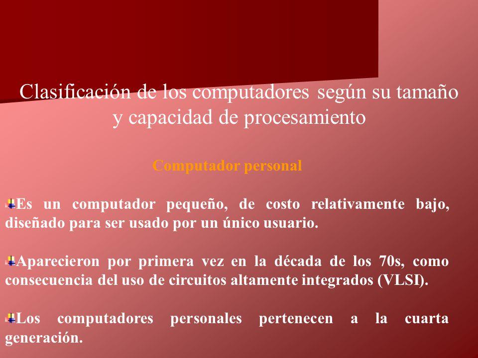 Clasificación de los computadores según su tamaño y capacidad de procesamiento