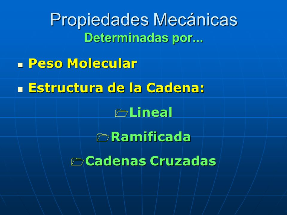 Propiedades Mecánicas Determinadas por...