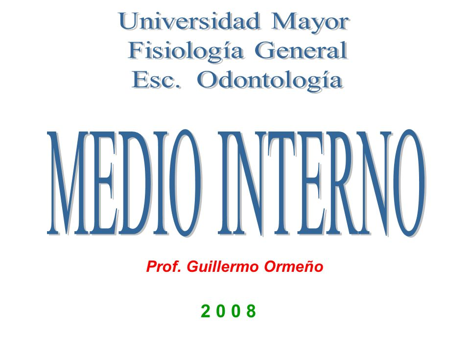 MEDIO INTERNO Universidad Mayor Fisiología General Esc. Odontología