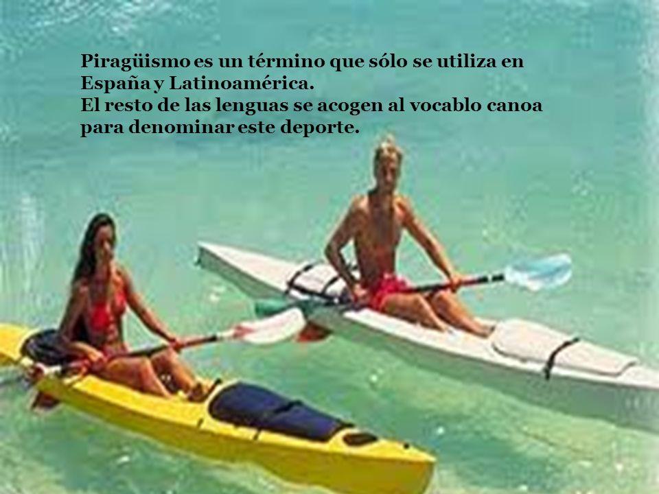 Piragüismo es un término que sólo se utiliza en España y Latinoamérica.