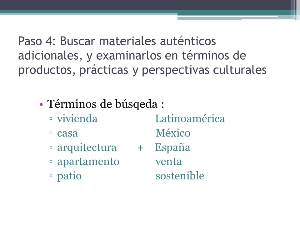 Paso 4: Buscar materiales auténticos adicionales, y examinarlos en términos de productos, prácticas y perspectivas culturales