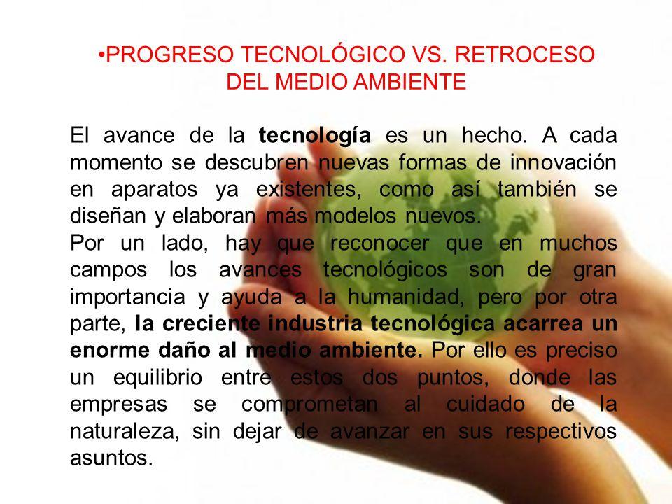 PROGRESO TECNOLÓGICO VS. RETROCESO DEL MEDIO AMBIENTE
