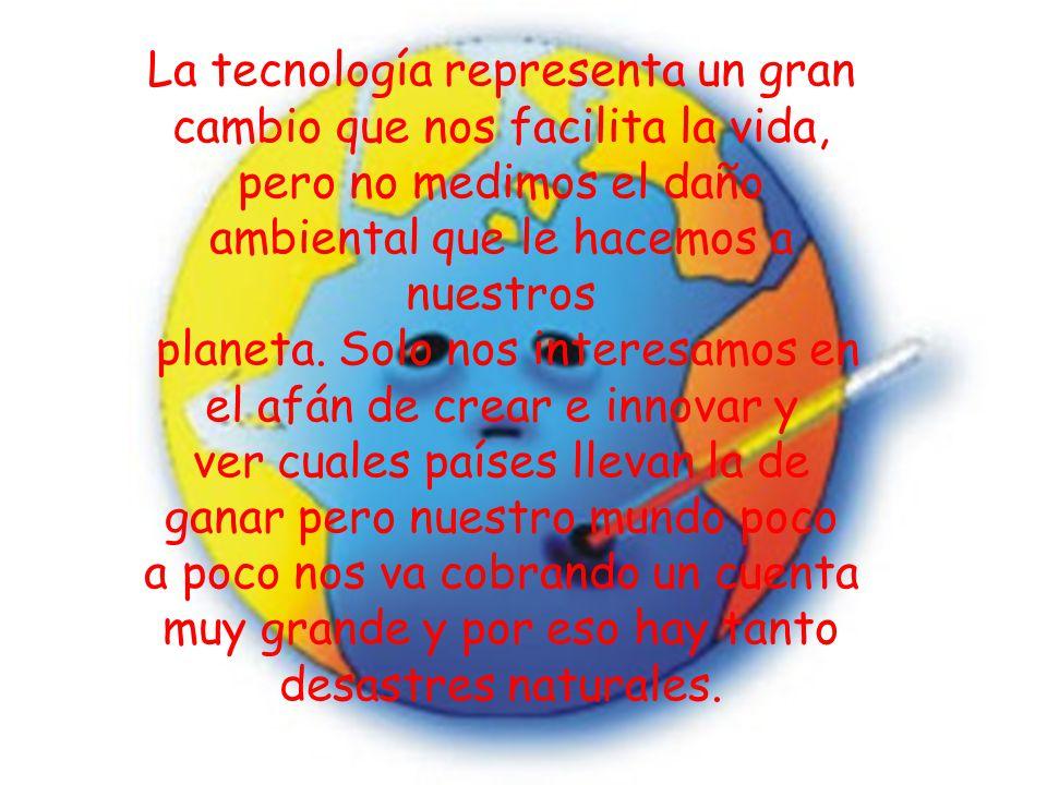 La tecnología representa un gran cambio que nos facilita la vida,