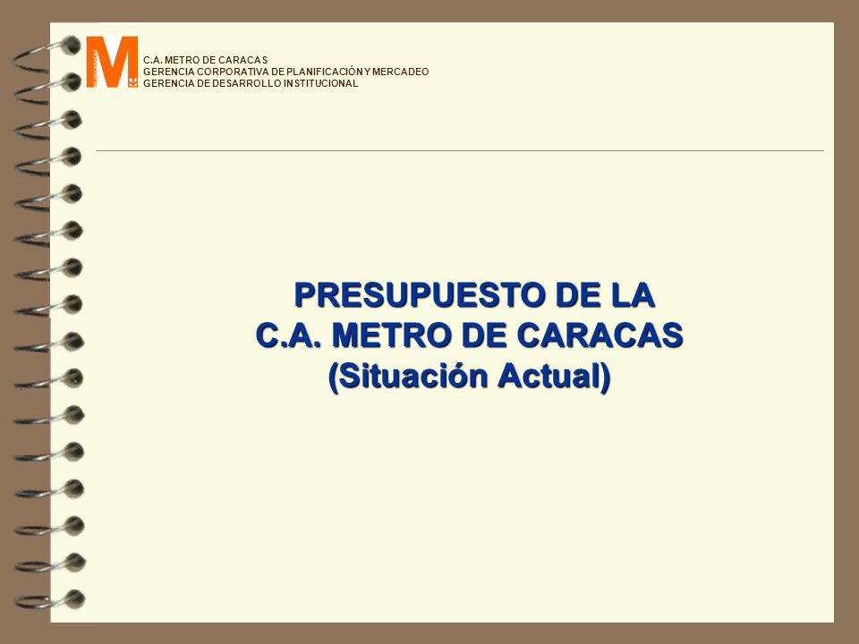 PRESUPUESTO DE LA C.A. METRO DE CARACAS (Situación Actual)