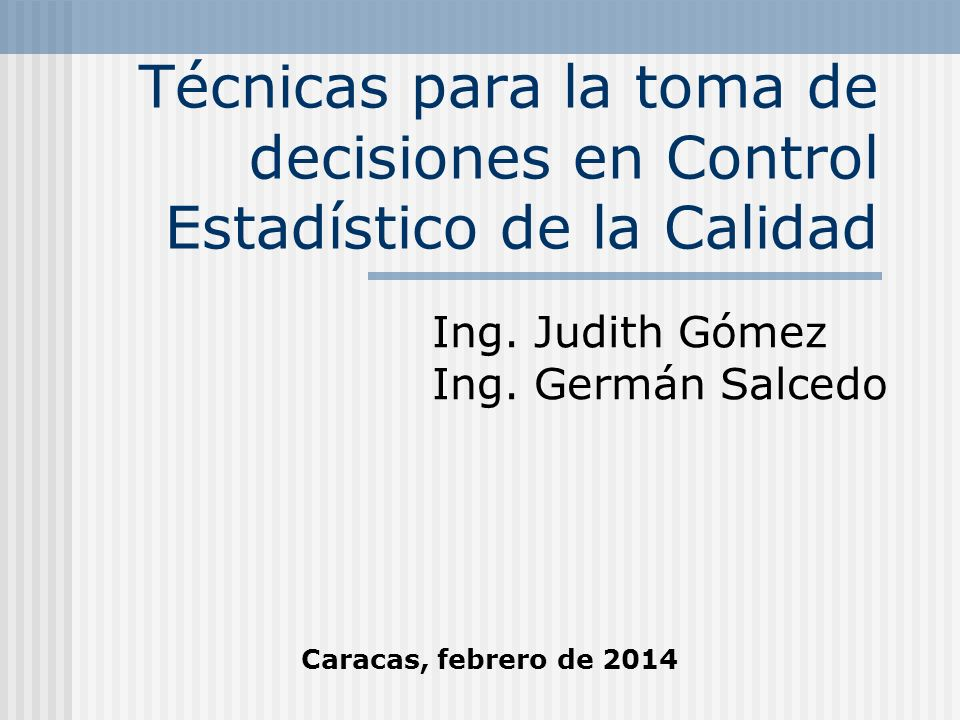 Ing. Judith Gómez Ing. Germán Salcedo