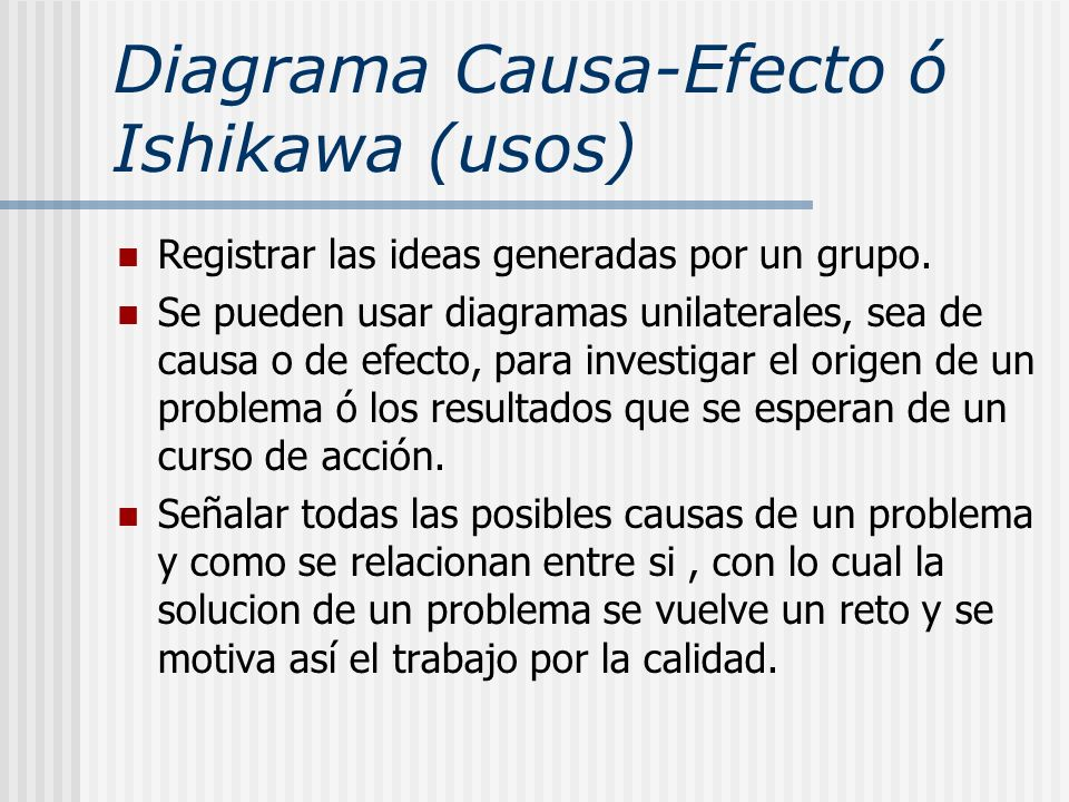 Diagrama Causa-Efecto ó Ishikawa (usos)
