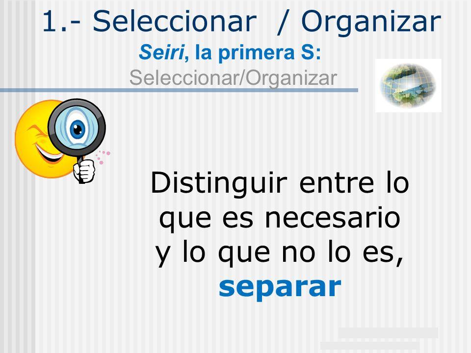 1.- Seleccionar / Organizar