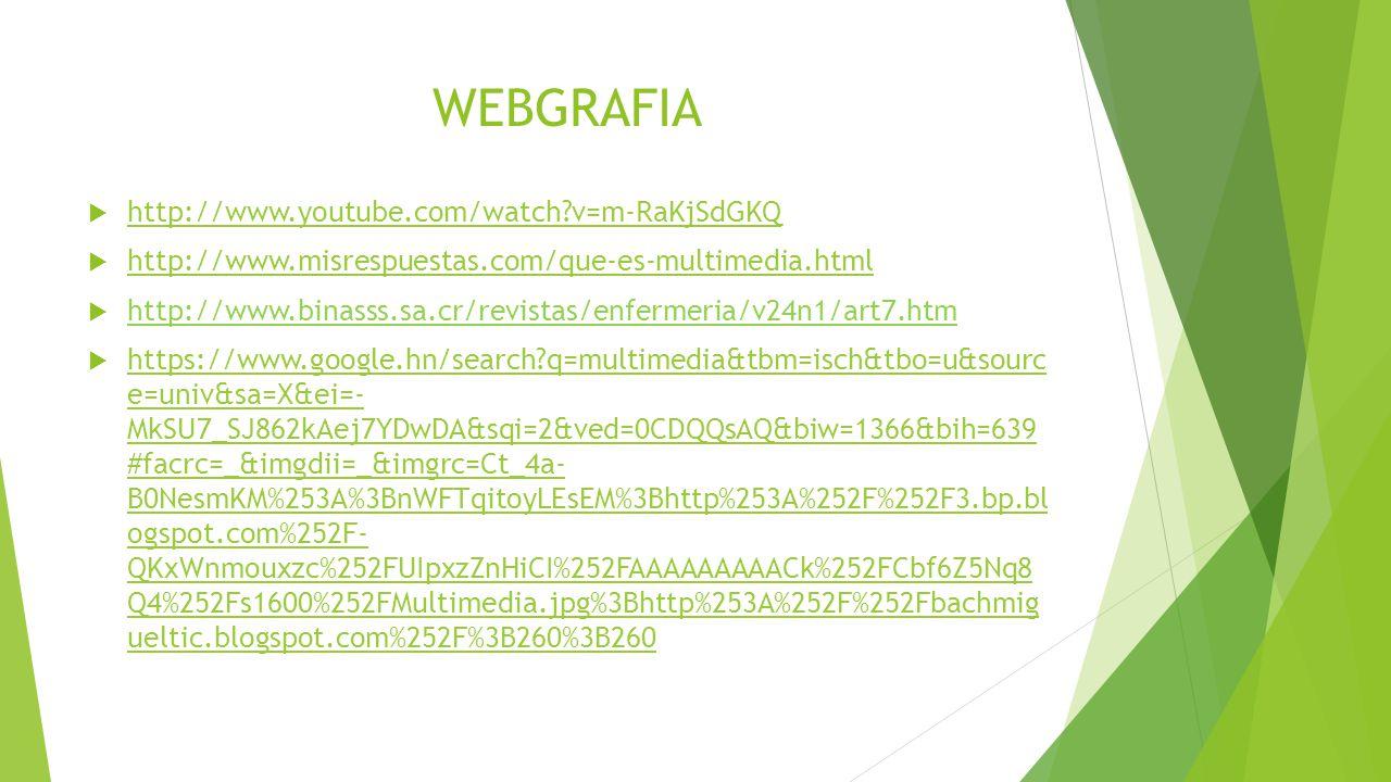 WEBGRAFIA http://www.youtube.com/watch v=m-RaKjSdGKQ