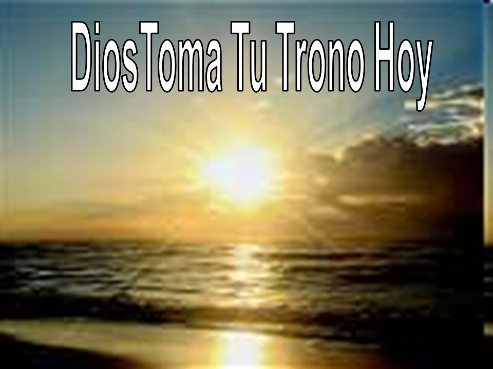 DiosToma Tu Trono Hoy