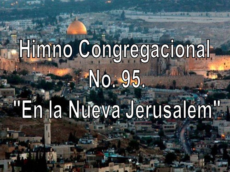 Himno Congregacional No. 95. En la Nueva Jerusalem