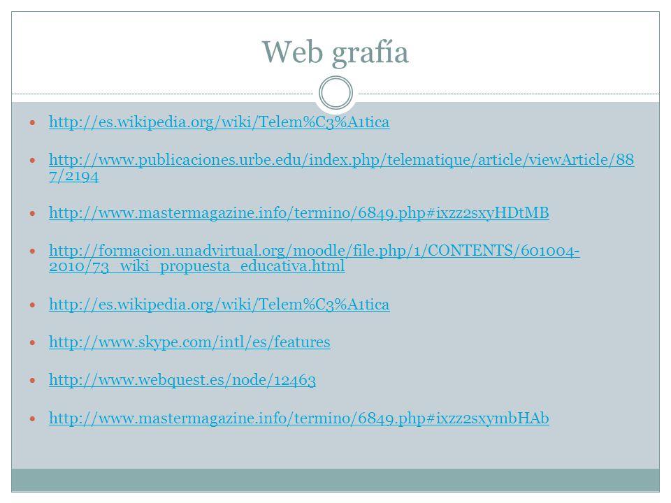 Web grafía http://es.wikipedia.org/wiki/Telem%C3%A1tica