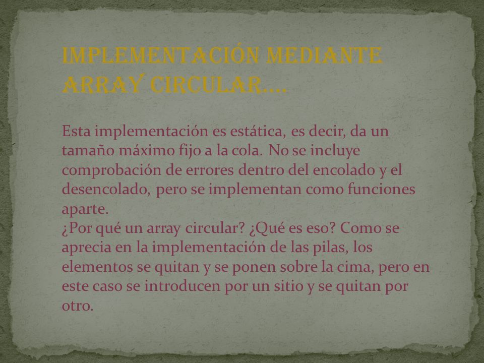 Implementación mediante array circular….