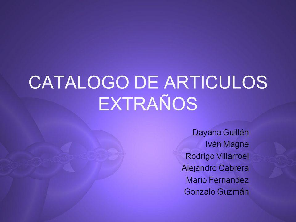 CATALOGO DE ARTICULOS EXTRAÑOS