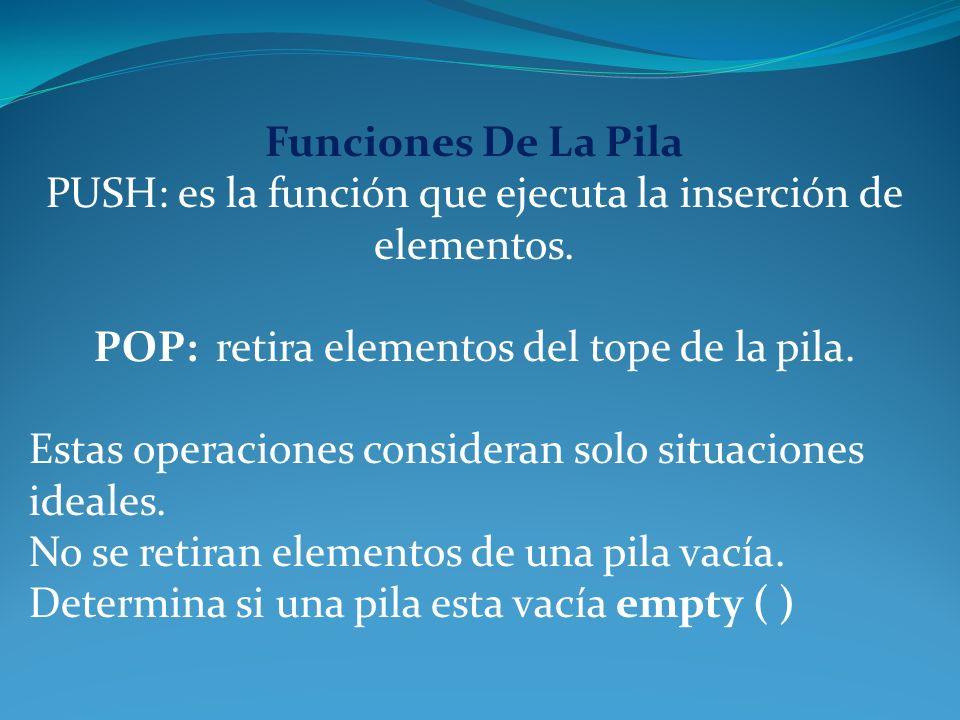 PUSH: es la función que ejecuta la inserción de elementos.
