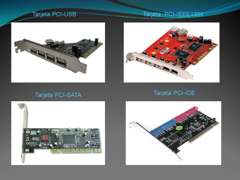 Tarjeta PCI-USB Tarjeta PCI-IEEE1394 Tarjeta PCI-IDE Tarjeta PCI-SATA