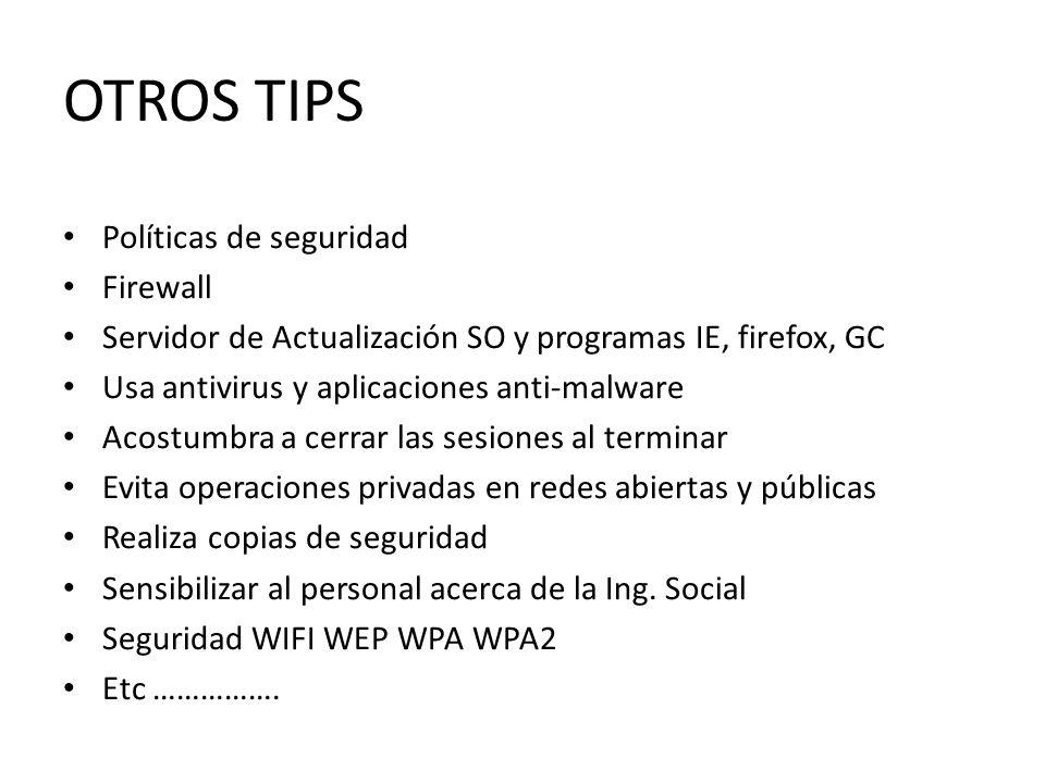 OTROS TIPS Políticas de seguridad Firewall