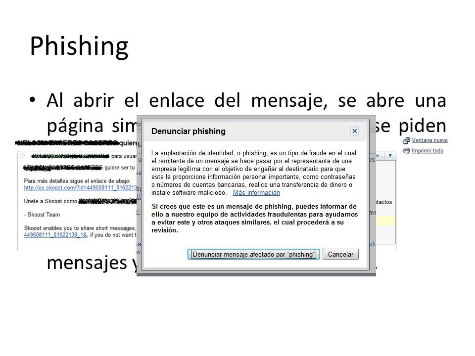 Phishing Al abrir el enlace del mensaje, se abre una página similar a la del banco donde se piden datos personales.