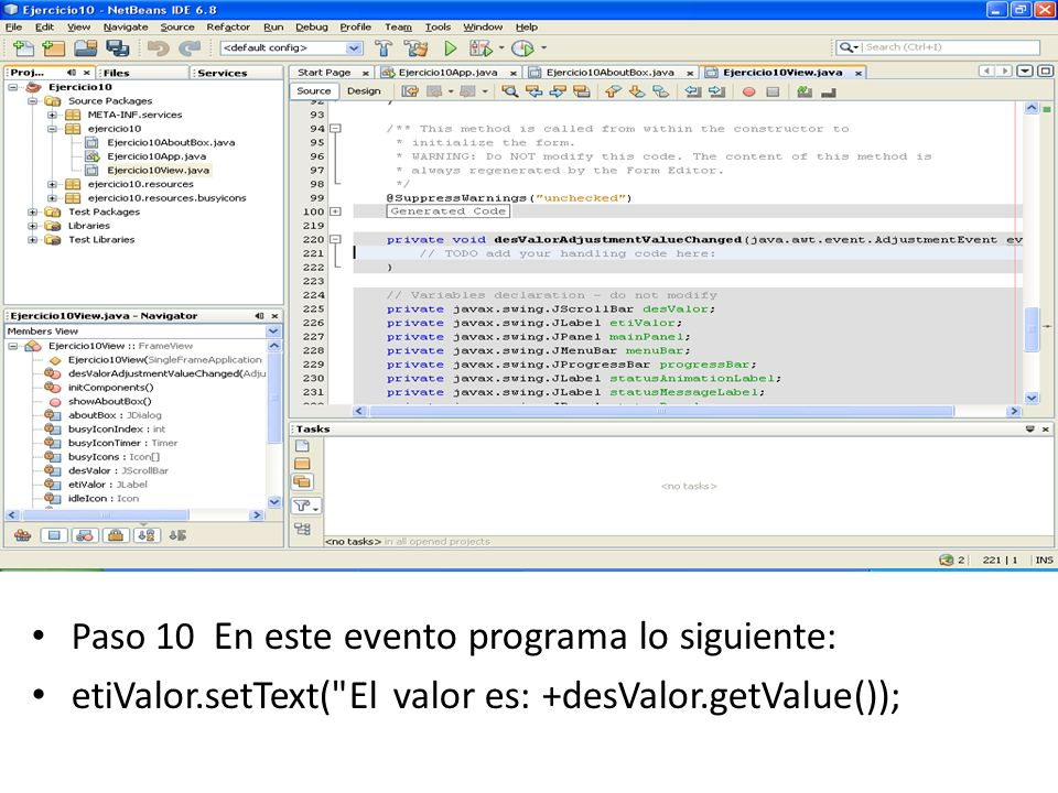 etiValor.setText( El valor es: +desValor.getValue());