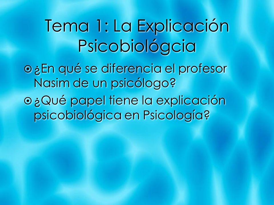 Tema 1: La Explicación Psicobiológcia