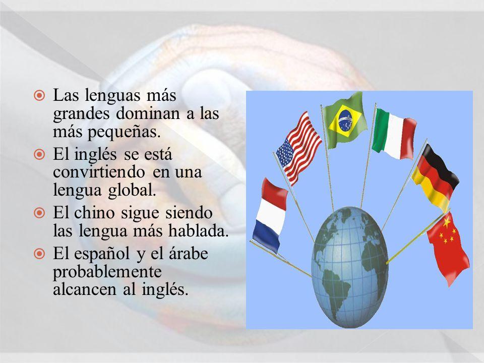 Las lenguas más grandes dominan a las más pequeñas.