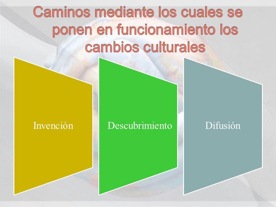 Caminos mediante los cuales se ponen en funcionamiento los cambios culturales