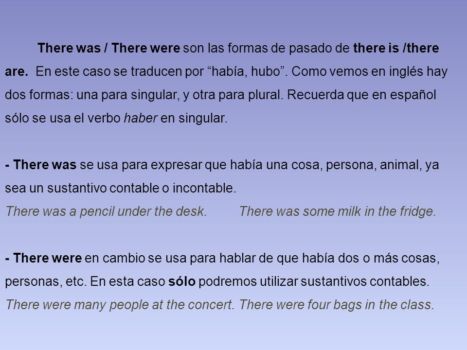 There was / There were son las formas de pasado de there is /there are