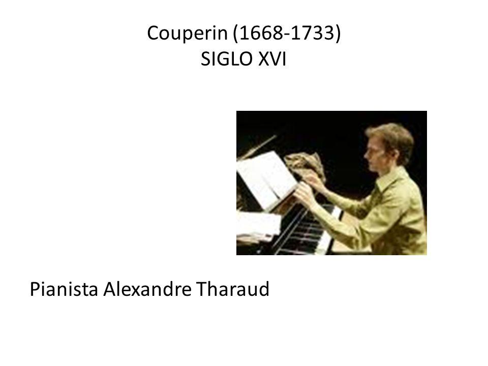 Couperin (1668-1733) SIGLO XVI Pianista Alexandre Tharaud