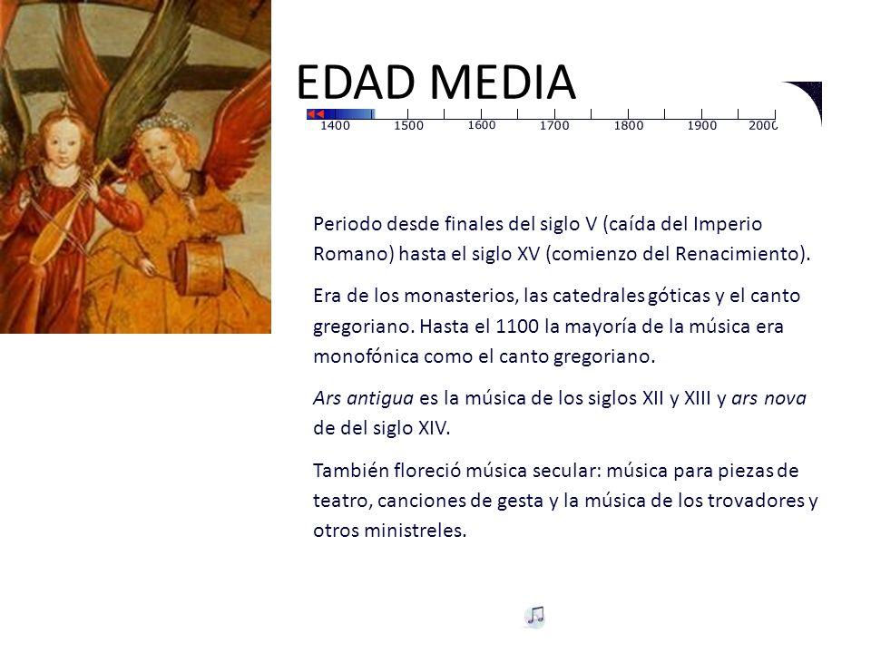 EDAD MEDIA Periodo desde finales del siglo V (caída del Imperio Romano) hasta el siglo XV (comienzo del Renacimiento).