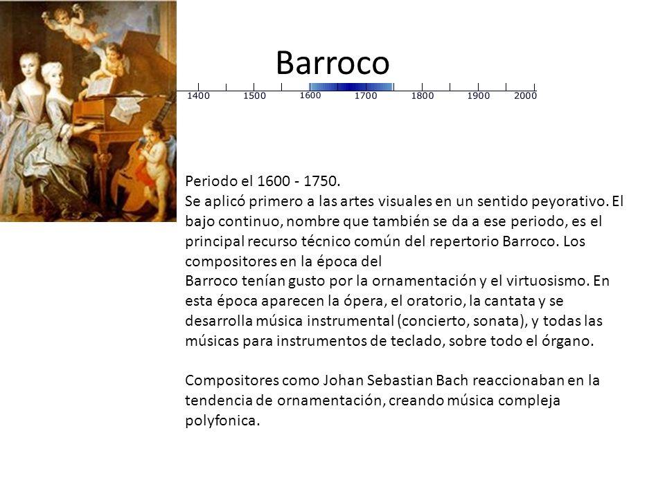 BarrocoPeriodo el 1600 - 1750.