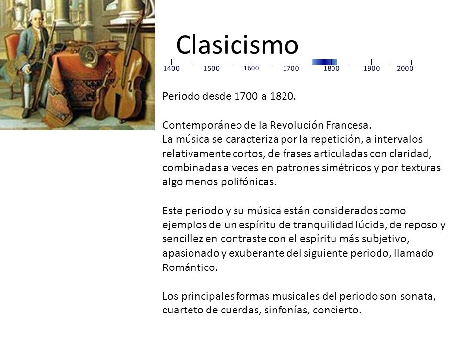 Clasicismo Periodo desde 1700 a 1820.