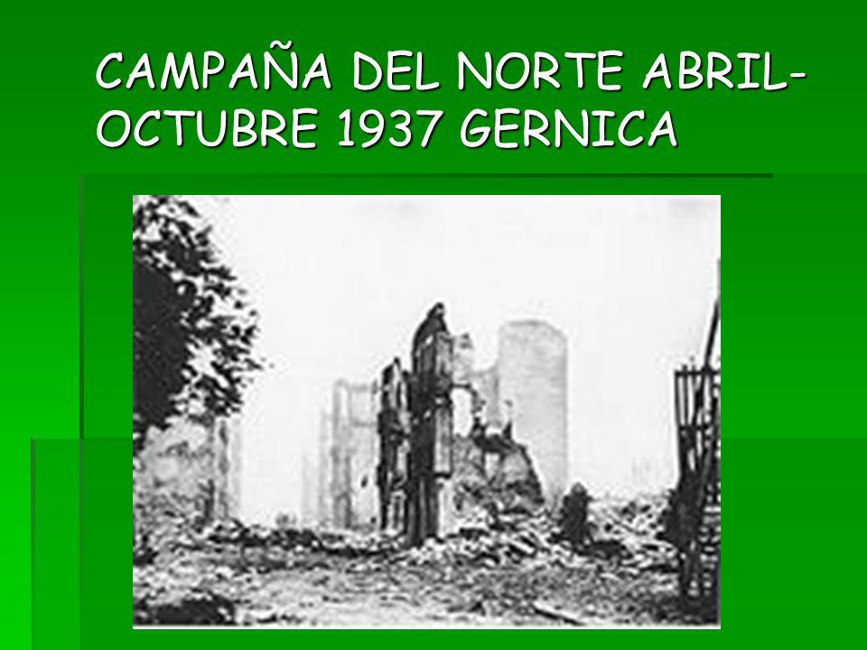 CAMPAÑA DEL NORTE ABRIL-OCTUBRE 1937 GERNICA