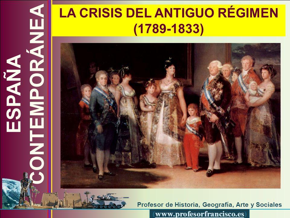 ESPAÑA CONTEMPORÁNEA LA CRISIS DEL ANTIGUO RÉGIMEN (1789-1833)