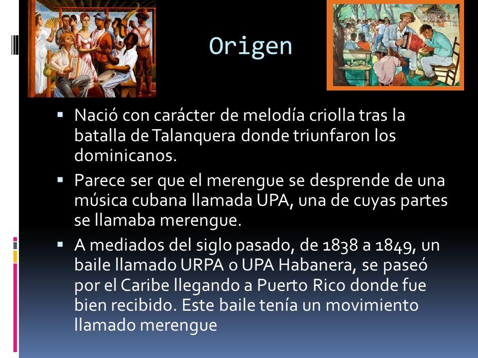 Origen Nació con carácter de melodía criolla tras la batalla de Talanquera donde triunfaron los dominicanos.