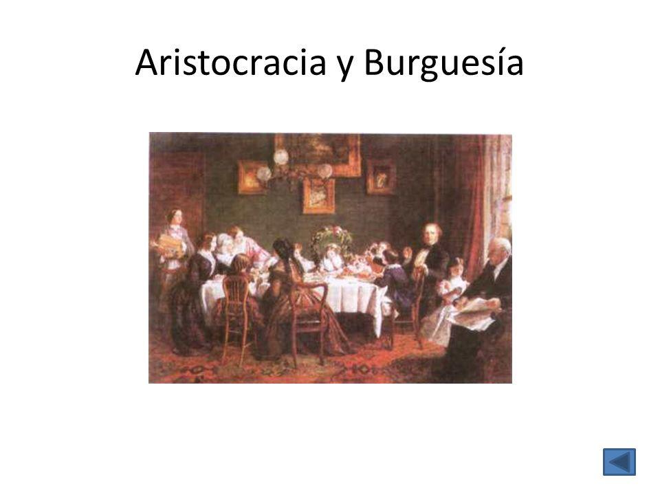 Aristocracia y Burguesía