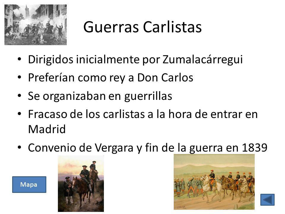 Guerras Carlistas Dirigidos inicialmente por Zumalacárregui