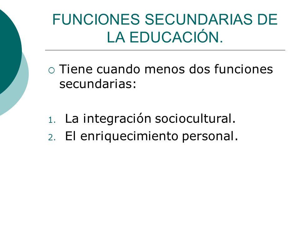 FUNCIONES SECUNDARIAS DE LA EDUCACIÓN.