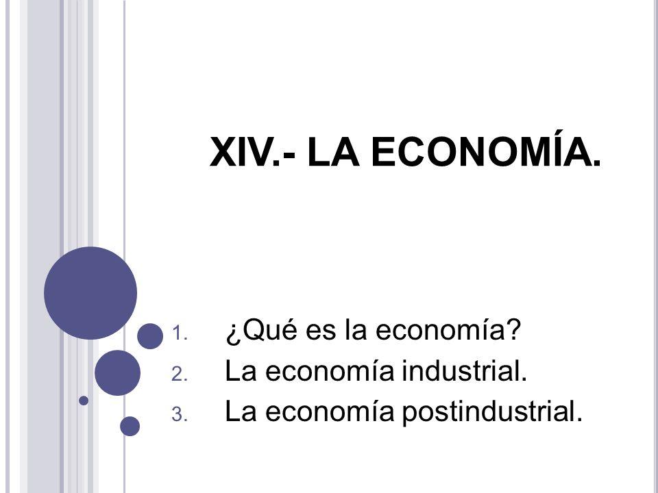 La economía industrial. La economía postindustrial.