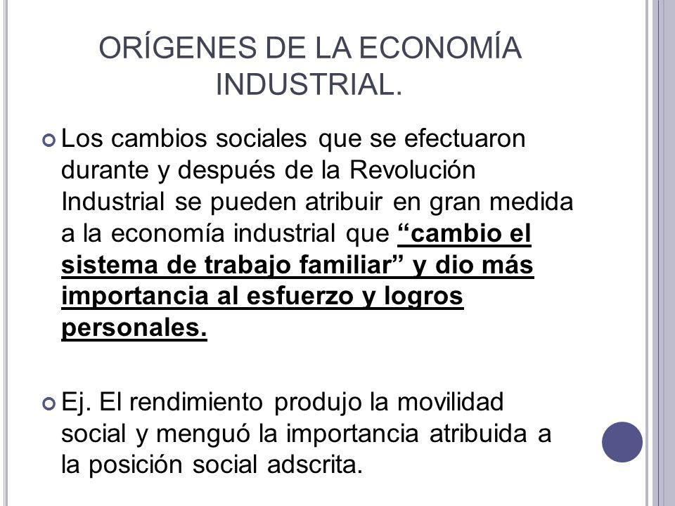 ORÍGENES DE LA ECONOMÍA INDUSTRIAL.