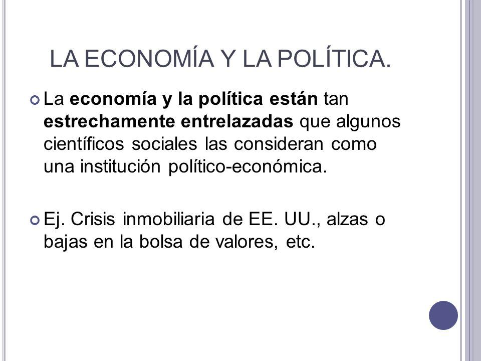 LA ECONOMÍA Y LA POLÍTICA.