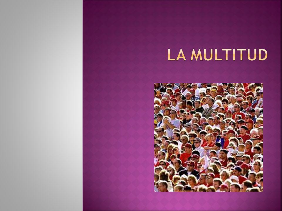 La MULTITUD