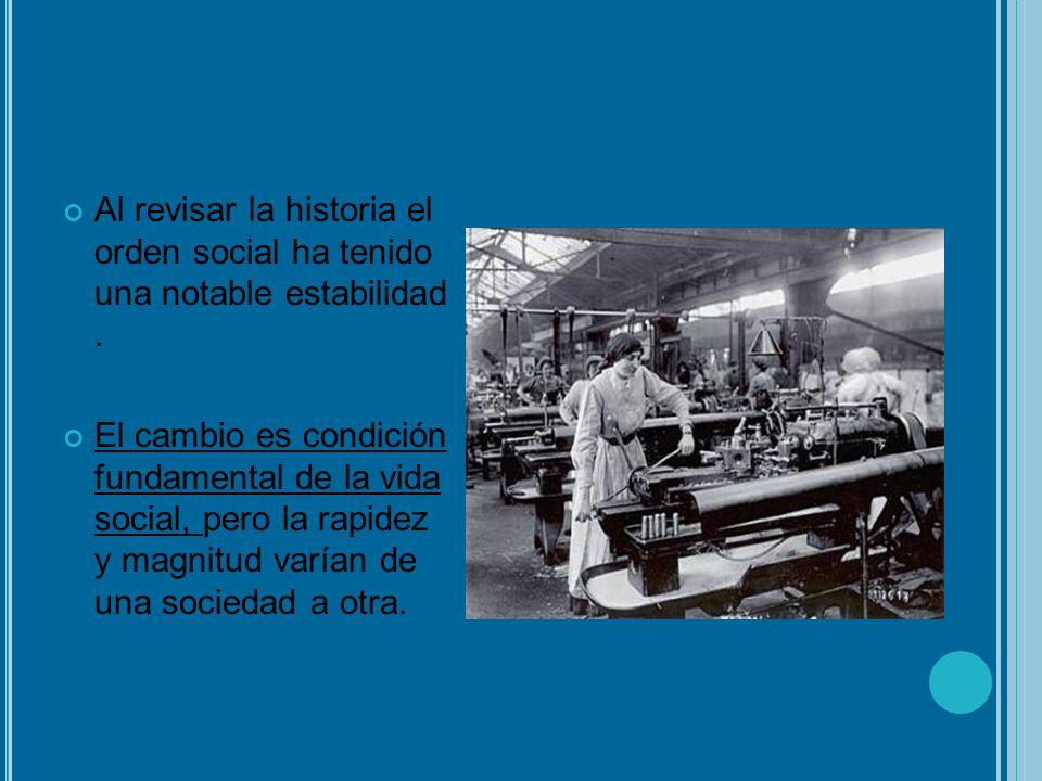 Al revisar la historia el orden social ha tenido una notable estabilidad .